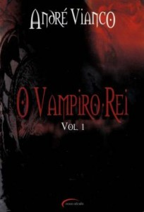 Vampiro Rei Vol. 1 - André Vianco