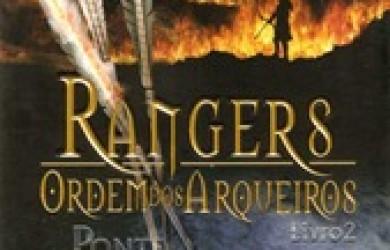 Rangers - Ordem dos Arqueiros - Livro 02 - Ponte em Chamas